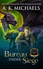 Supernatural Enforcement Bureau, Bureau Under Siege: Book 3