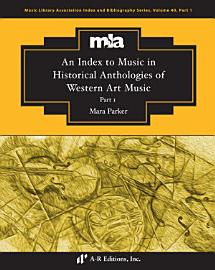 An Index To Music In Selected Historical Anthologies Of Western Art Music  Part 1