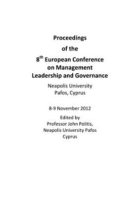 ECMLG2012 Proceedings of the 8th European Conference on Management  Leadership and Governance