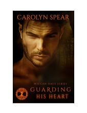 Guarding His Heart (Wiccan Haus #8): Wiccan Haus
