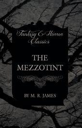 The Mezzotint (Fantasy and Horror Classics)