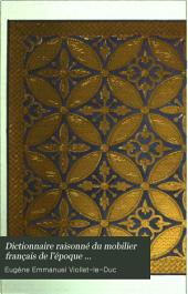 Dictionnaire raisonné du mobilier français de l'époque carlovingienne à la renaissance: Vêtements, bijoux de corps, objets de toilette