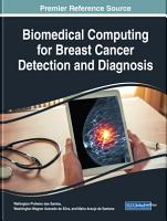 Biomedical Computing for Breast Cancer Detection and Diagnosis PDF