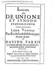 Irenicum sive de unione et Synodo Evangelicorum Liber octavus