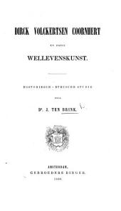 "Dirck Volkertsen Coornhert en zijne Wellevenskunst. Historiesch-ethische studie. Door Dr. J. ten Brink. [The text of ""Zedekunst, dat is Wellevenskunste,"" with an introductory essay and a bibliography of the works of D. Coornhert.]"