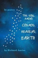 The Soul Among the Cosmos  the Heavens  and Earth PDF
