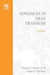 Advances in Heat Transfer: Volume 5