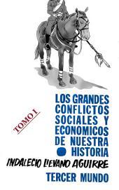 Los grandes conflictos sociales y económicos de nuestra historia: Tomo I