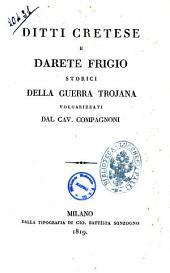 Ditti Cretese e Darete Frigio storici della guerra trojana volgarizzati dal cav. Compagnoni