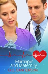 Marriage and Maternity: A Heartwarming Medical Romance