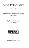 North vvard hoe  by Thomas Decker and Iohn Webster  1607  The famovs history of Sir Thomas Wyat  by Thomas Dickers and Iohn Webster  1607  The roaring girle  Or  Moll Cut purse  by T  Middleton and T  Dekkar  London triumphing  1612  If it be not good  the Diuel is in it  1612 PDF