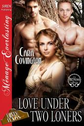 Love Under Two Loners [The Lusty, Texas Collection]