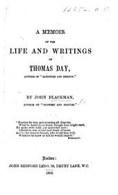 "A Memoir of the Life and Writings of Thomas Day, author of ""Sandford and Merton.""."