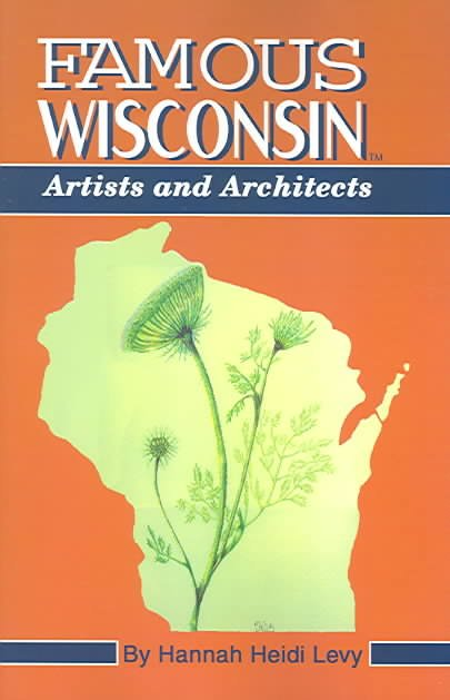 Famous Wisconsin Artists and Architects