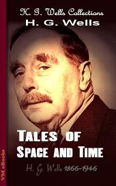 Tales of Space and Time: H. G. Wells Collections