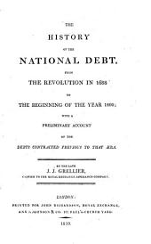 The history of the National Debt: from the revolution in 1688 to the beginning of the year 1800, with a preliminary account of the debts contracted previous to that aera