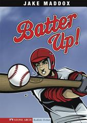 Jake Maddox: Batter Up!