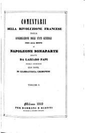 Comentarii della rivoluzione francese dalla congregazione degli stati generali fino alla morte di Napoleone Bonaparte: Volume 1