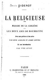 La religieuse: Madame de la Carlière. Les deux amis de Bourbonne