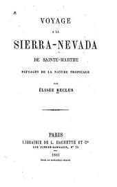 Voyage à la Sierra-Nevada de Sainte-Marthe: paysages de la nature tropicale