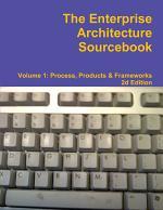 The Enterprise Architecture Sourcebook, Volume 1, Second Edition