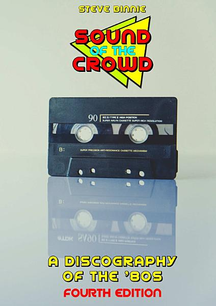 Download Sound of the Crowd  a Discography of the  80s  Fourth Edition  Book