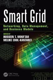 Smart Grid: Networking, Data Management, and Business Models
