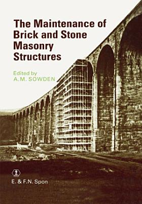 Maintenance of Brick and Stone Masonry Structures