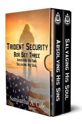 Trident Security Series: Box Set Three - Absolving His Sins; Salvaging His Soul