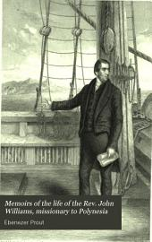 Memoirs of the Life of the Rev. John Williams, Missionary to Polynesia: Volume 25