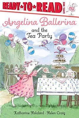 Angelina Ballerina and the Tea Party