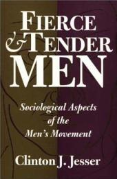 Fierce and Tender Men: Sociological Aspects of the Men's Movement