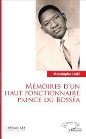 Mémoires d'un haut fonctionnaire Prince de Bosséa