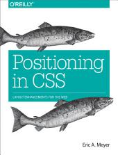 Positioning in CSS: Layout Enhancements for the Web