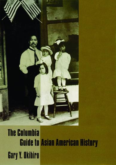 The Columbia Guide to Asian American History PDF