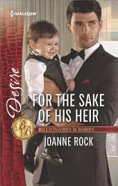 For the Sake of His Heir: A Billionaire Boss Workplace Romance