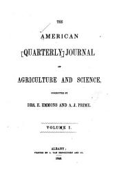 The American Quarterly Journal of Agriculture and Science: Volumes 1-2