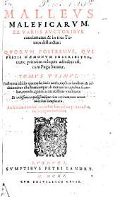 Malleus maleficarum: Ex Variis Avctoribvs concinnatus, & in tres Tomos distinctus: Qvorvm Postremvs, Qvi Fvstis Daemonvm Inscribitvr, nunc primùm reliquis adiectus est, cum Fuga Satanae, Volume 1