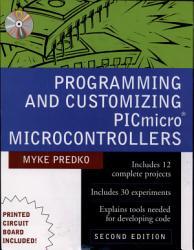 Programming and Customizing PICmicro  R  Microcontrollers PDF
