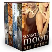 Seasons of the Moon Series, Books 1-4: Six Moon Summer, All Hallows' Moon, Long Night Moon, and Gray Moon Rising: A Paranormal Romance
