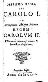 Defensio regia pro Carolo I.: Ad Sereniss. Magnae Britanniae Regem Carolum II.