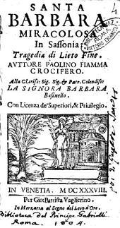 Santa Barbara miracolosa in Sassonia: tragedia di lieto fine. Auttore Paolino Faolino Fiamma crocifero. ..
