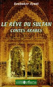 Le rêve du sultan: Contes arabes