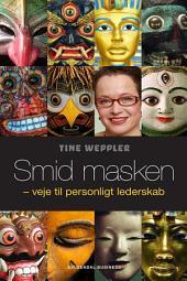 Smid masken: - veje til personligt lederskab