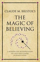 Claude M Bristol S The Magic Of Believing Book PDF