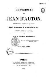 Chroniques de Jean d'Auton, publiées pour la première fois en entier, d'après les manuscrits de la Bibliothèque du roi, avec une notice et des notes, par Paul L. Jacob, bibliophile (Paul Lacroix)