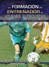 La formación del entrenador de jóvenes futbolistas