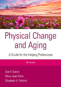 Physical Change and Aging  Seventh Edition PDF