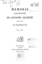 Memorie istoriche di Antonio Allegri detto il Corregio: Volume 2
