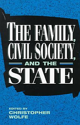 The Family  Civil Society  and the State